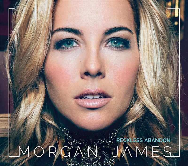 Morgan James - Reckless Abandon