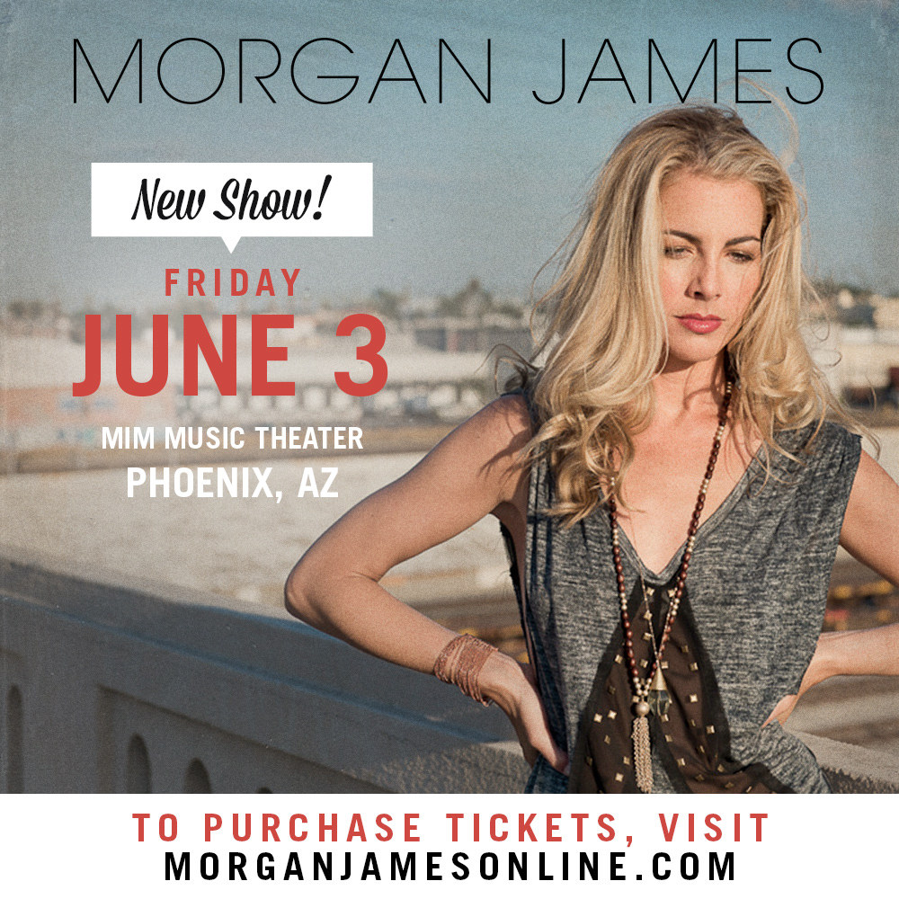 Morgan James - Phoenix, AZ June 3