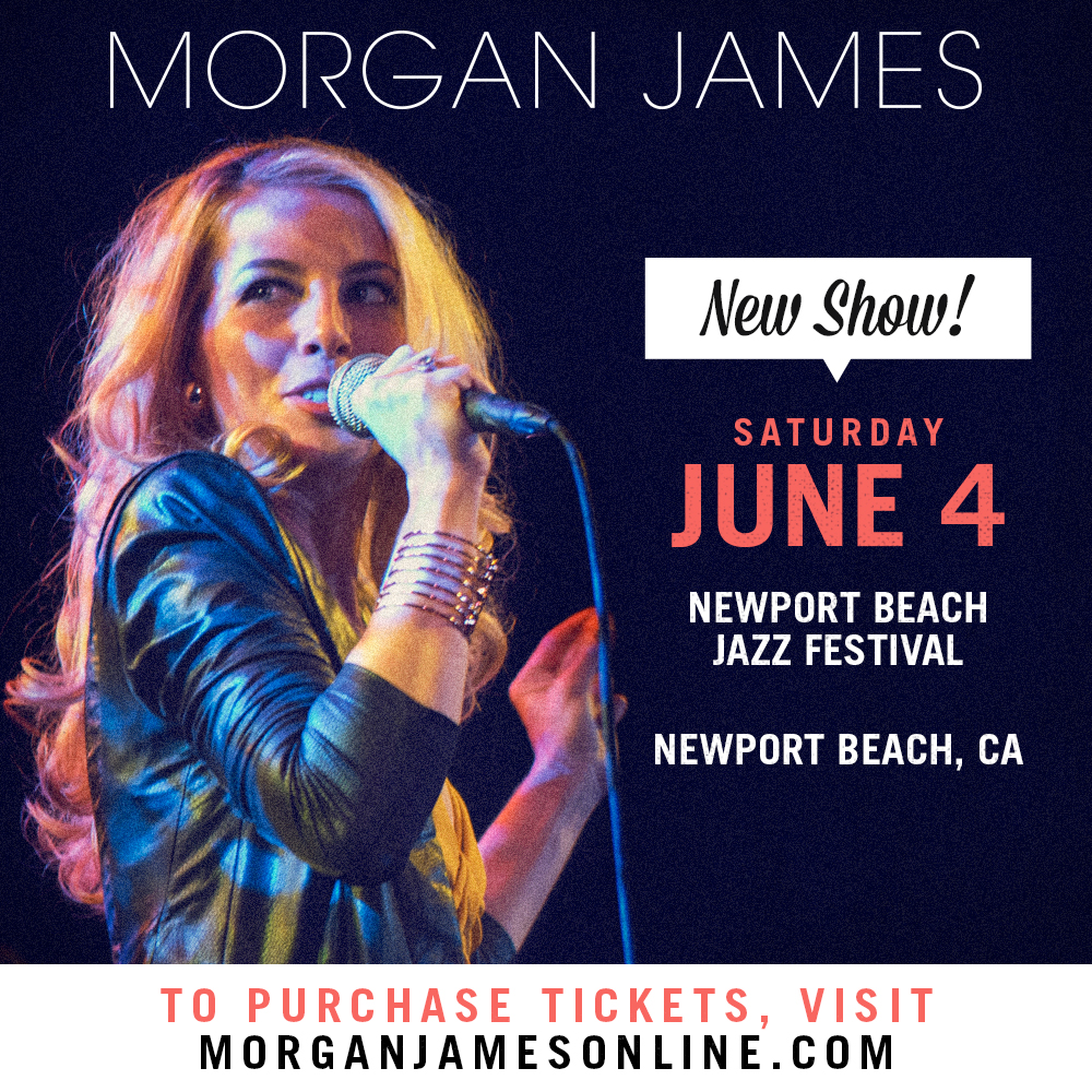 Morgan James - Newport Beach, CA June 4