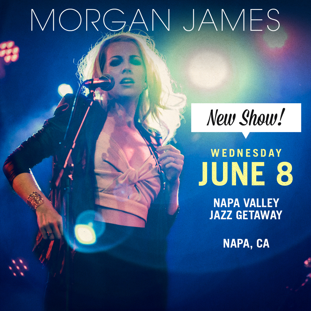 Morgan James - Napa Valley Jazz Getaway June 8